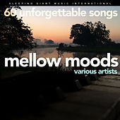 Mellow Moods - 60 Unforgettable Songs by Various Artists