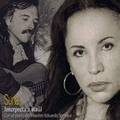 Suna Interpreta a Raúl de Suna Rocha