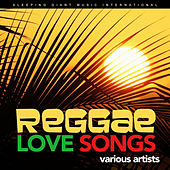 Reggae Love Songs by Various Artists