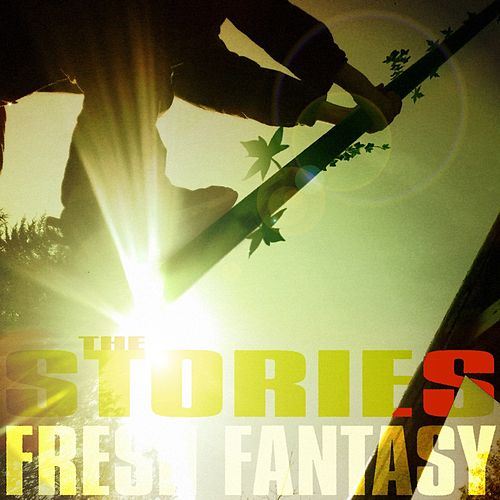 Fresh Fantasy by The Stories