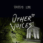 Other Voices: Series 13 (Live) de Various Artists