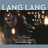 What You Mean to Me de Lang Lang
