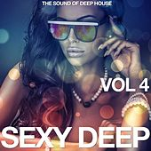 Sexy Deep, Vol. 4 (The Sound of Deep House) by Various Artists