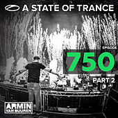 A State Of Trance Episiode 750, Part. 2 by Various Artists