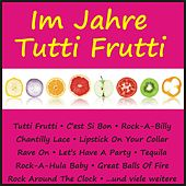 Im Jahre Tutti Frutti by Various Artists