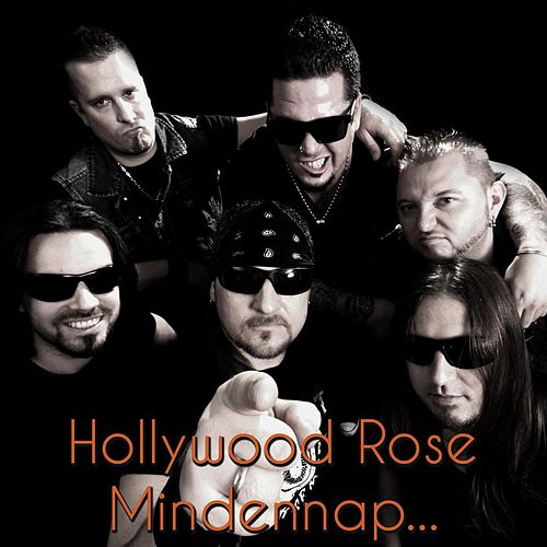 Mindennap... by Hollywood Rose