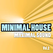 Minimal House - Maximal Sound, Vol. 2 by Various Artists
