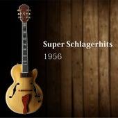 Super Schlagerhits 1956 von Various Artists