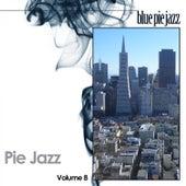 Pie Jazz, Vol. 8 by Various Artists