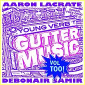 B-more Gutter Music Vol Too! by Aaron LaCrate