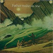 Father Make Us One by Scripture In Song
