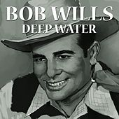 Deep Water by Bob Wills & His Texas Playboys