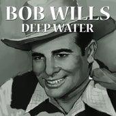 Deep Water by Bob Wills & His Texas Playboys