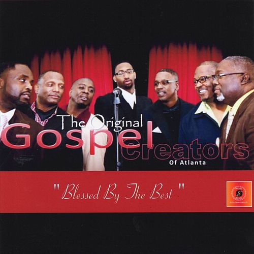 Blessed By The Best by The Original Gospel Creators of Atlanta