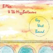 Key West Bound by B-Man