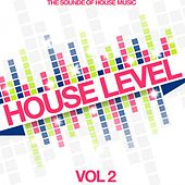 House Level, Vol. 2 (The Sound of House Music) von Various Artists