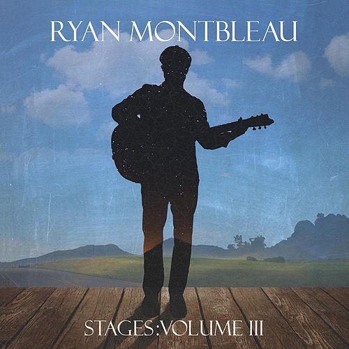 Stages: Volume III by Ryan Montbleau Band