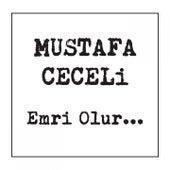 Emri Olur... von Mustafa Ceceli