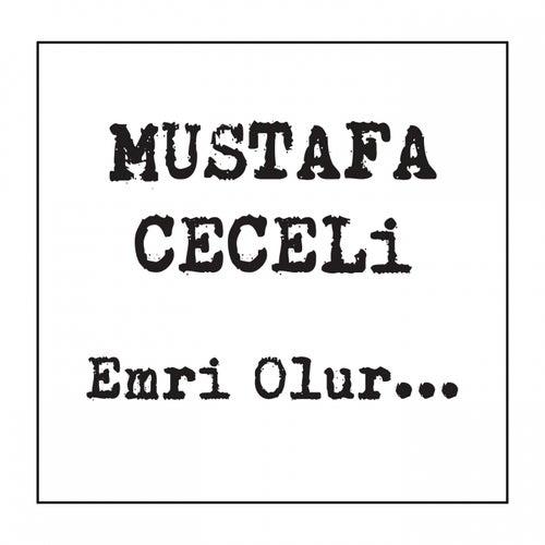 Emri Olur... van Mustafa Ceceli
