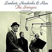 The Swingers! (Remastered 2016) by Lambert, Hendricks and Ross