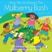 Here We Go Round The Mulberry Bush by Kidzone