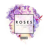 Roses (Remixes) di The Chainsmokers