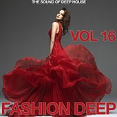 Fashion Deep, Vol. 16 (The Sound of Deep House) by Various Artists