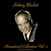 Remastered Collection, Vol. 3 (All Tracks Remastered 2016) by Sidney Bechet
