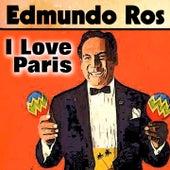 I Love Paris by Edmundo Ros