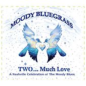 Moody Bluegrass Two...Much Love by Various Artists