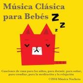 Música Clásica para Bebés: Canciones de Cuna para los Niños, Para Dormir, Para Soñar, Para Estudiar, Para la Meditación y la Relajación de Música Nocheto