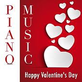 Happy Valentine's Day - Top Love Songs Hits for Romantic Dates by Pianomusic