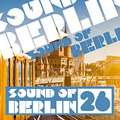 Sound of Berlin, Vol. 26 von Various Artists