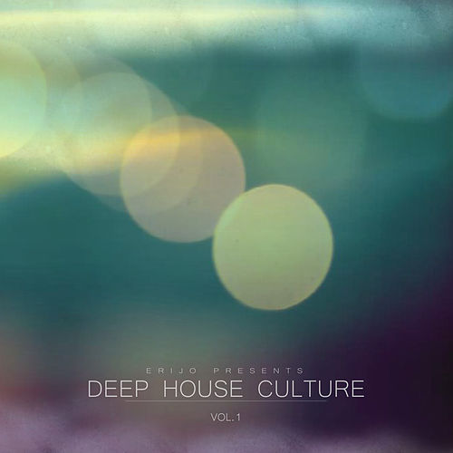 Deep House Culture, Vol. 1 by Various Artists