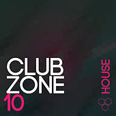 Club Zone - House, Vol. 10 de Various Artists