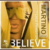Believe (B2R Martino Dance Remix) [feat. Cece Peniston] - Single by Patryk Martino Martynus