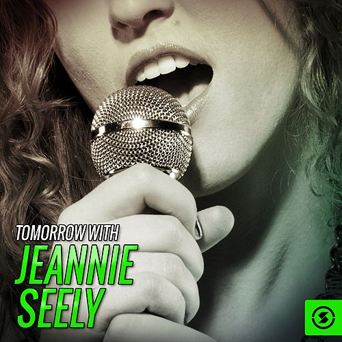 Tomorrow with Jeannie Seely by Jeannie Seely