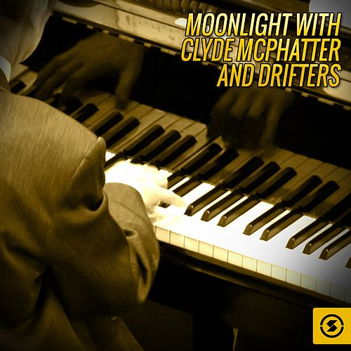 Moonlight with Clyde McPhatter and The Drifters by Clyde McPhatter