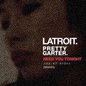 Need You Tonight (The Remixes) von Latroit