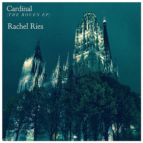 Cardinal (The Rouen Ep) by Rachel Ries