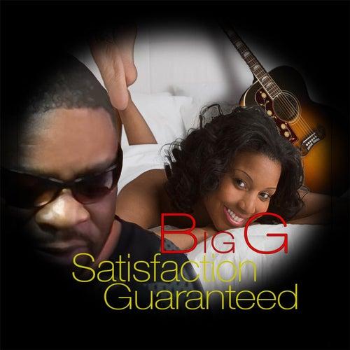Satisfaction Guaranteed by Big G