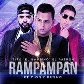 Rampampan (feat. Zion & Pusho) de Tito El Bambino