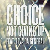 Not Giving Up de Choice