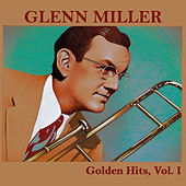 Golden Hits, Vol. I by Glenn Miller