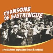 Chansons de bastringue (100 chansons populaires de nos faubourgs) by Various Artists