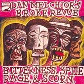 Bitterness, Spite, Rage and Scorn de Dan Melchior's Broke Revue