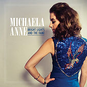 Bright Lights and the Fame by Michaela Anne