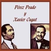 Pérez Prado y Xavier Cugat - Vamos a Bailar!-Vol. 2 by Various Artists
