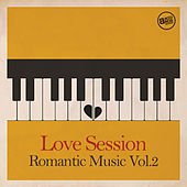 Love Session - Romantic Music Vol. 2 by Various Artists