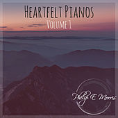 Heartfelt Pianos, Vol. 1 von Philip E Morris